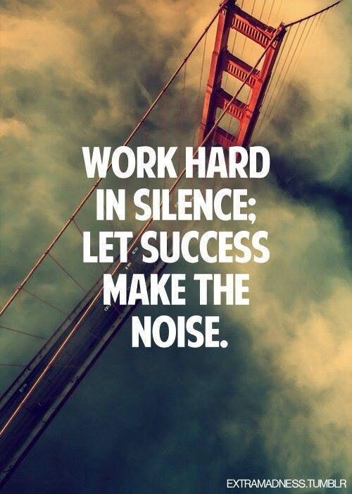 Work Hard In Silence Let Success Make The Noise Pictures Photos