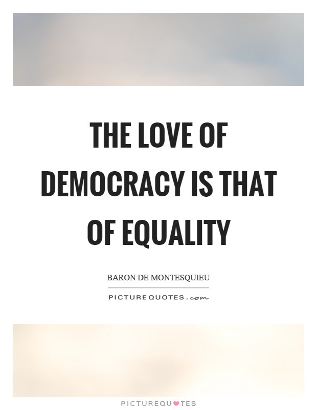 The Love Of Democracy Is That Of Equality Picture Quotes