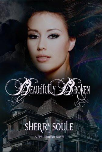 Beautifully Broken (Spellbound Series)