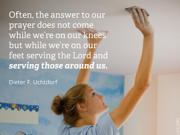 "A photograph of a woman sanding a ceiling, paired with a quote by President Dieter F. Uchtdorf: ""Often, the answer to our prayer [comes] while we're … serving."""