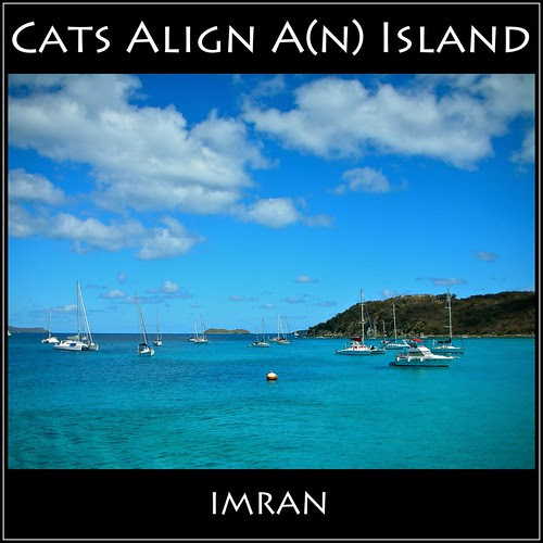 Cats Align A(n) Island, Not Catalina Island - IMRAN™ — Explored! — 400+ Views! by ImranAnwar
