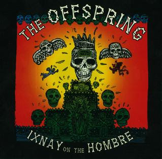 http://upload.wikimedia.org/wikipedia/en/1/11/The_Offspring-Ixnay_on_the_Hombre.jpg
