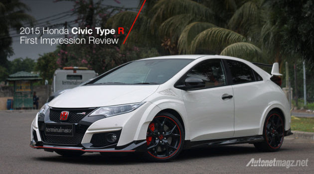 First Impression Review Honda Civic Type R 2015 : R For Revolutionary