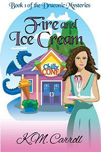 Fire and Ice Cream by K. M. Carroll