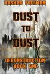Dust to Dust: Deconstruction Book One