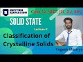 Classification of Crystalline Solids   Solid State (Lec-2)