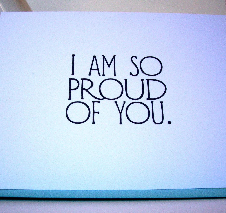 I Am Proud Of You I Am Proud Of You Quotes I M Proud Of You Christ