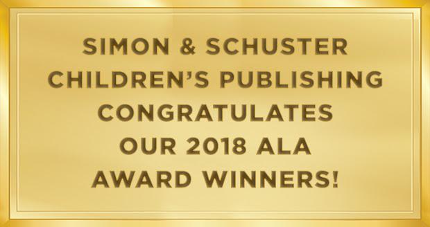 Simon & Schuster Children's Publishing Congratulates Our 2018 ALA Award Winners!