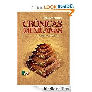 Crónicas Mexicanas y alguna otra más... (Spanish Edition)