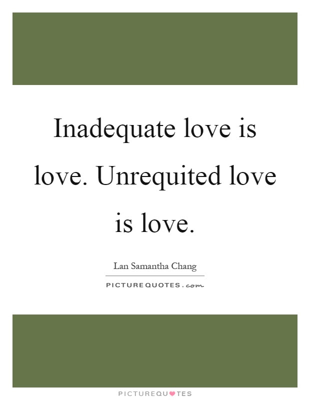 unrequited love does not die quote author writer