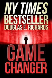 Game Changer by Douglas E. Richards