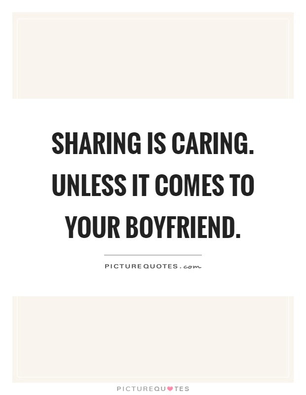 Your Boyfriend Quotes Sayings Your Boyfriend Picture Quotes