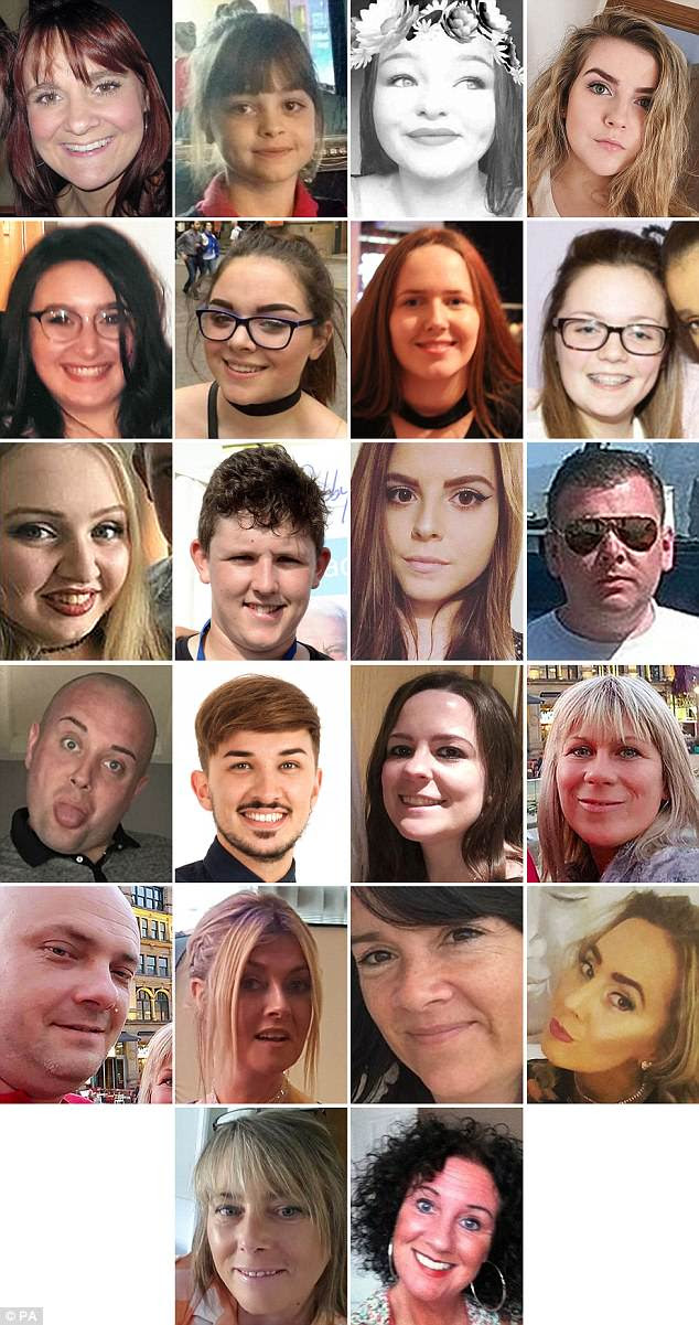 The victims  were (top row left to right) Elaine McIver, 43, Saffie-Rose Roussos, 8, Sorrell Leczkowski, 14, Eilidh MacLeod, 14, (second row left to right) Nell Jones, 14, Olivia Campbell-Hardy, 15, Megan Hurley, 15, Georgina Callander, 18, (third row left to right), Chloe Rutherford, 17, Liam Curry, 19, Courtney Boyle, 19, and Philip Tron, 32, (fourth row left to right) John Atkinson, 26, Martyn Hett, 29, Kelly Brewster, 32, Angelika Klis, 39, (fifth row left to right) Marcin Klis, 42, Michelle Kiss, 45, Alison Howe, 45, and Lisa Lees, 43 (fifth row left to right) Wendy Fawell, 50 and Jane Tweddle, 51