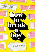 Title: How to Break a Boy, Author: Laurie Devore