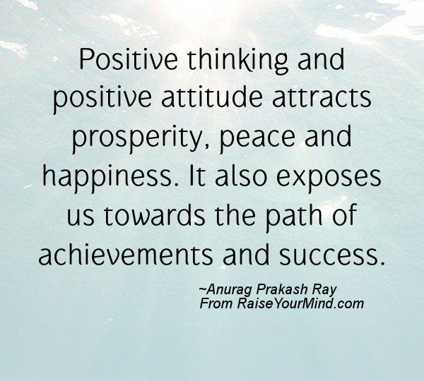 Positive Thinking And Positive Attitude Attracts Prosperity Peace