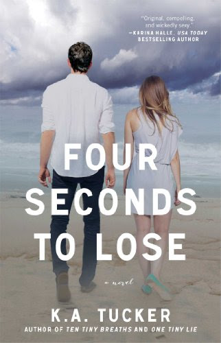Four Seconds to Lose: A Novel by K.A. Tucker
