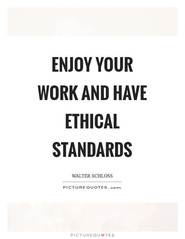 Ethical Standards Quotes Sayings Ethical Standards Picture Quotes