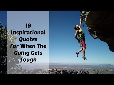 √50+ When The Tough Get Going Quotes