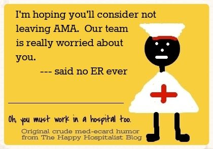 I'm hoping you'll consider not leaving AMA.  Our team is really worried about you said no ER ever nursing ecard humor photo.