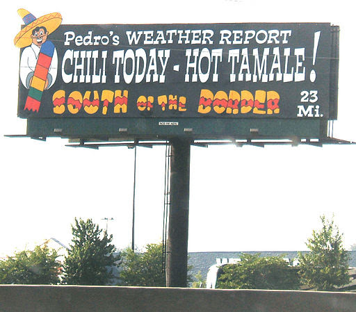 South of the Border sign 23 - Pedros Weather Report Chilli Today Hot Tamale