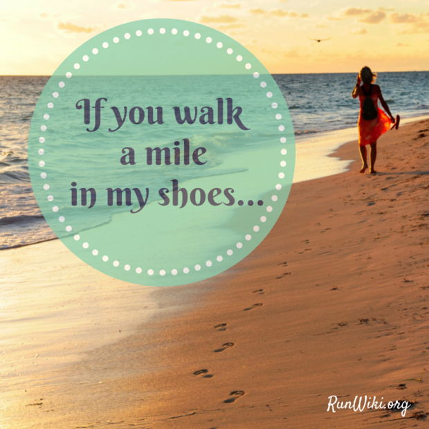 If You Walk A Mile In My Shoes