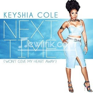 lirik lagu keyshia cole next time