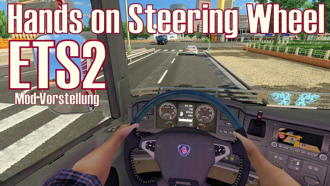 Ets  E2 98 85 Hands On Steering Wheel  E2 98 85 Mod Vorstellung