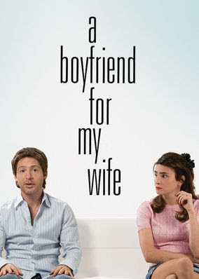 Boyfriend for My Wife, A