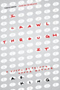 Title: I Crawl Through It, Author: A. S. King