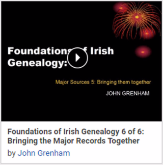 Foundations of Irish Genealogy 6 of 6: Bringing the Major Records Together