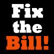 Fix the Bill