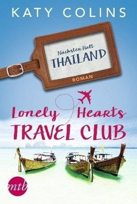 Nächster Halt: Thailand / Lonely Hearts Travel Club Bd.1 - Colins, Katy