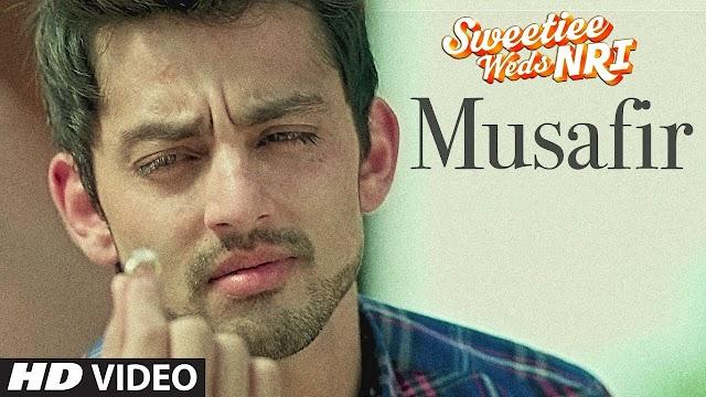 MUSAFIR SONG LYRICS - Sweetiee Weds NRI   Himansh Kohli, Zoya Afroz   Palak & Palash Muchhal