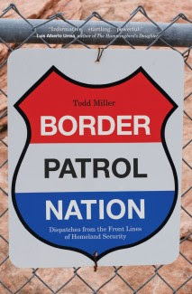 """Todd Miller's """"Border Patrol Nation"""" is available from City Lights."""