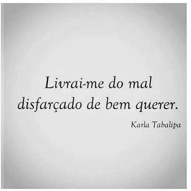 Livrai Me Do Mal Disfarçado De Bem Querer Karla Tabalipa