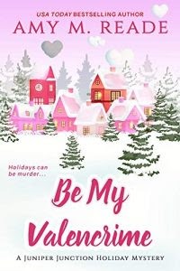 Be My Valencrime by Amy M. Reade