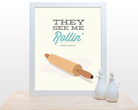 Kitchen Print Rolling Pin - They See Me Rollin - 11x14 Poster art decor cooking baking rap hip hop quote minimal eggshell aqua pastel yellow