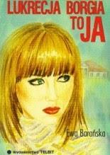 Lukrecja Borgia to ja - Ewa Barańska
