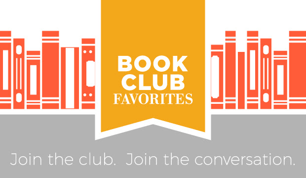 Book Club Favorites: Join the club. Join the conversation.