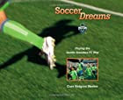 Soccer Dreams: Playing the Seattle Sounders…