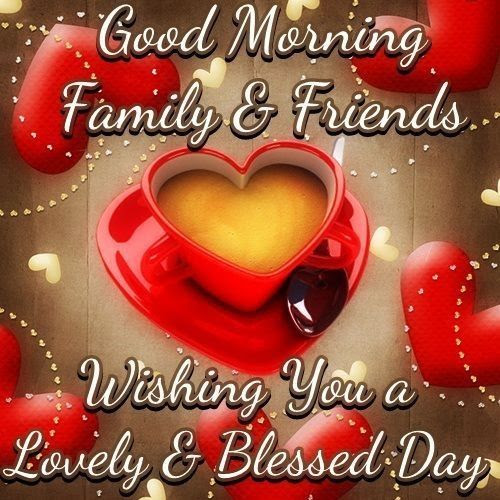 Good Morning Family Friends Pictures Photos And Images For
