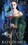 Blood of the Rose (The Tudor Vampire Chronicles, #2)