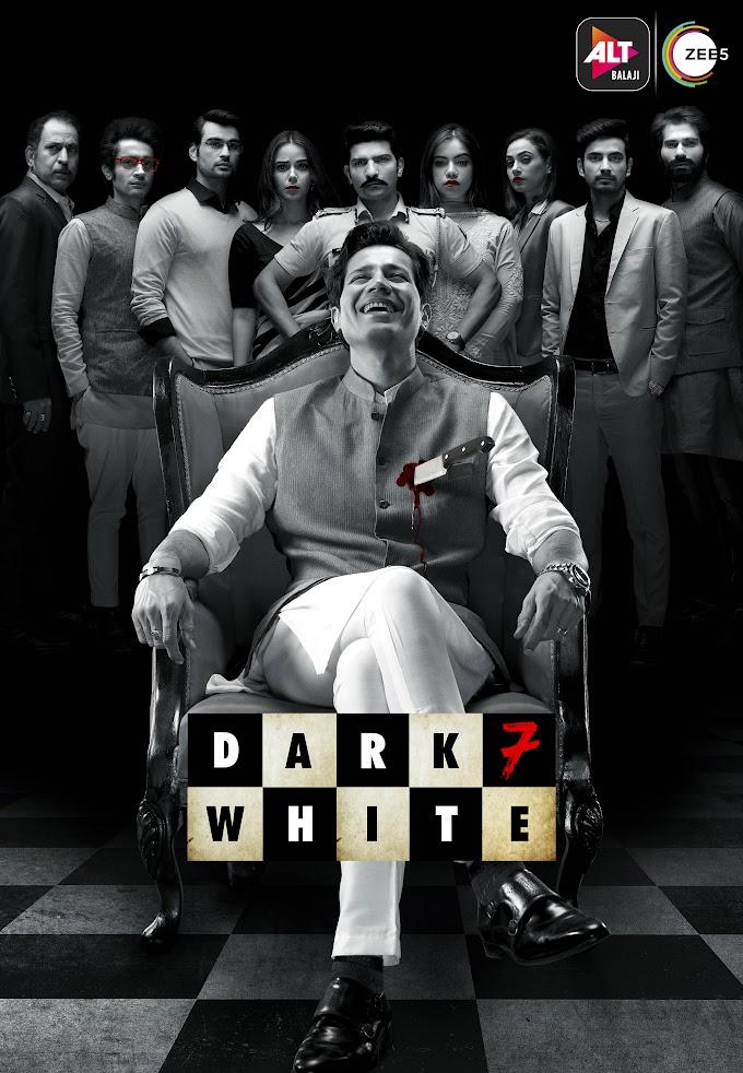 Dark 7 White (2020) Hindi Completed Web Series HEVC 720p