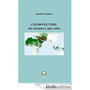 L'ISLAM POLITIQUE- Des origines à Ben Laden (French Edition)