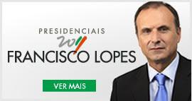 Francisco Lopes - Uma candidatura patriótica e de esquerda