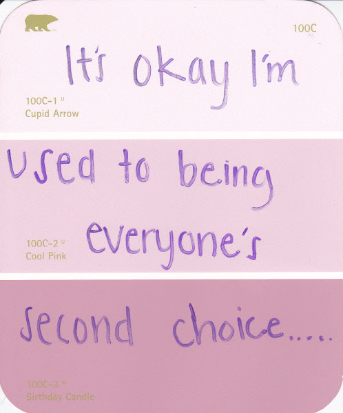 Its Okay Im Used To Being Everyones Second Choice