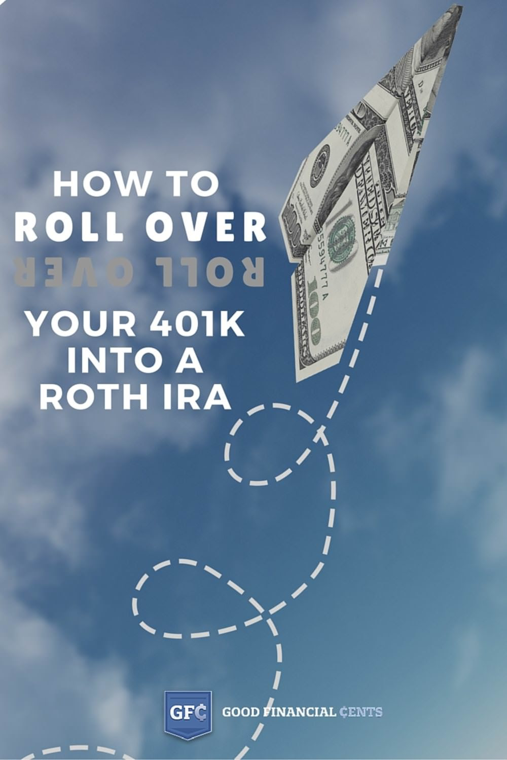 Can You Rollover Your 401k to a Roth IRA? - Good Financial ...