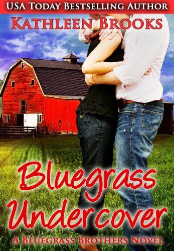Bluegrass Undercover (Bluegrass Brothers 1) by Kathleen Brooks