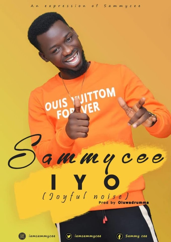 [Music] Sammy Cee – IYO (Joyful Noise)