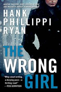 The Wrong Girl by Hank Phillipi Ryan